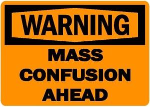 warning-mass-confusion-ahead